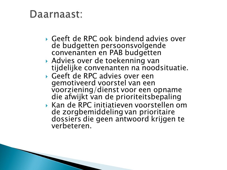  Geeft de RPC ook bindend advies over de budgetten persoonsvolgende convenanten en PAB budgetten  Advies over de toekenning van tijdelijke convenant