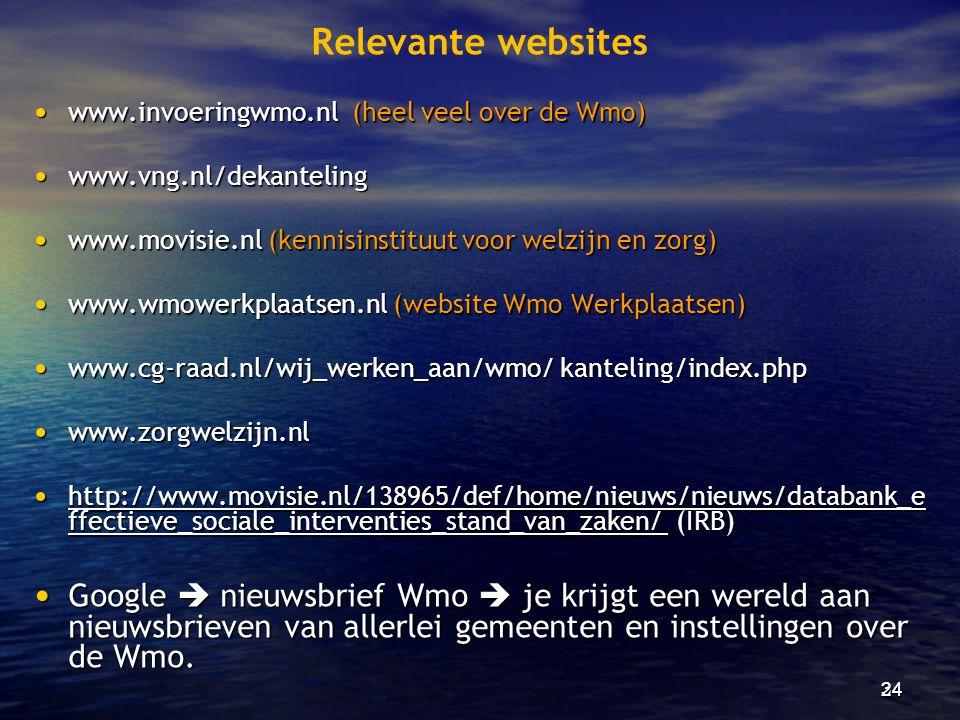 Relevante websites • www.invoeringwmo.nl (heel veel over de Wmo) • www.vng.nl/dekanteling • www.movisie.nl (kennisinstituut voor welzijn en zorg) • ww