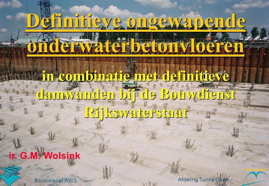 ir. G.M. Wolsink Definitieve ongewapende onderwaterbetonvloeren in combinatie met definitieve damwanden bij de Bouwdienst Rijkswaterstaat Bouwdienst R