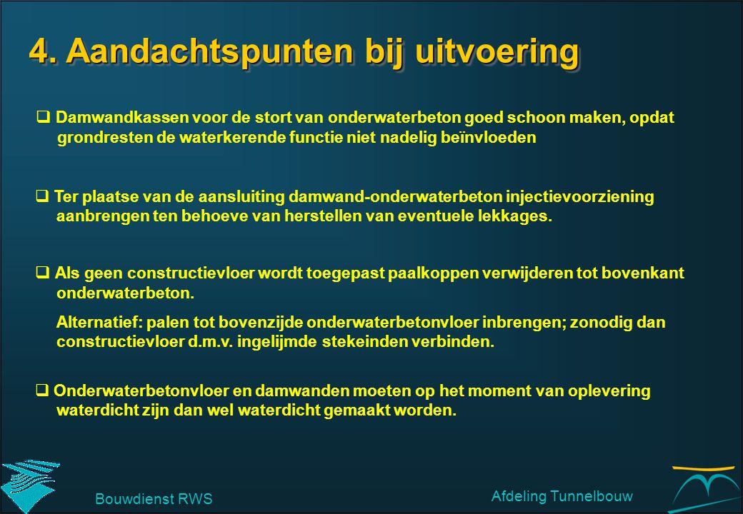 4. Aandachtspunten bij uitvoering  Damwandkassen voor de stort van onderwaterbeton goed schoon maken, opdat grondresten de waterkerende functie niet