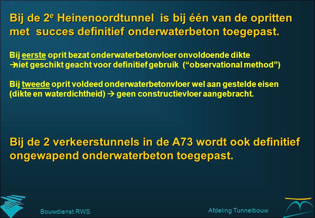 Bouwdienst RWS Afdeling Tunnelbouw Bij de 2 e Heinenoordtunnel is bij één van de opritten met succes definitief onderwaterbeton toegepast Bij de 2 e H