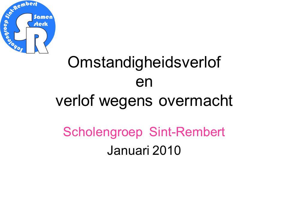 Omstandigheidsverlof en verlof wegens overmacht Scholengroep Sint-Rembert Januari 2010