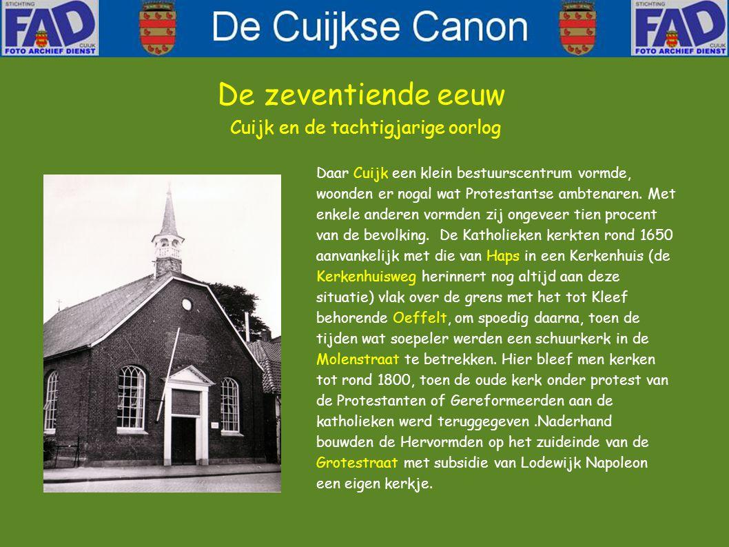 De zeventiende eeuw Cuijk en de tachtigjarige oorlog De tachtigjarige oorlog ging niet geruisloos aan Cuijk voorbij. Belegeringen van de kastelen Midd