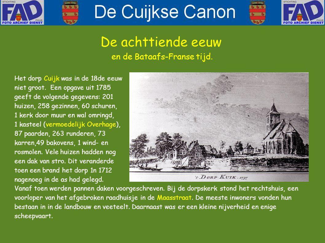 De achttiende eeuw en de Bataafs-Franse tijd.Het dorp Cuijk was in de 18de eeuw niet groot.