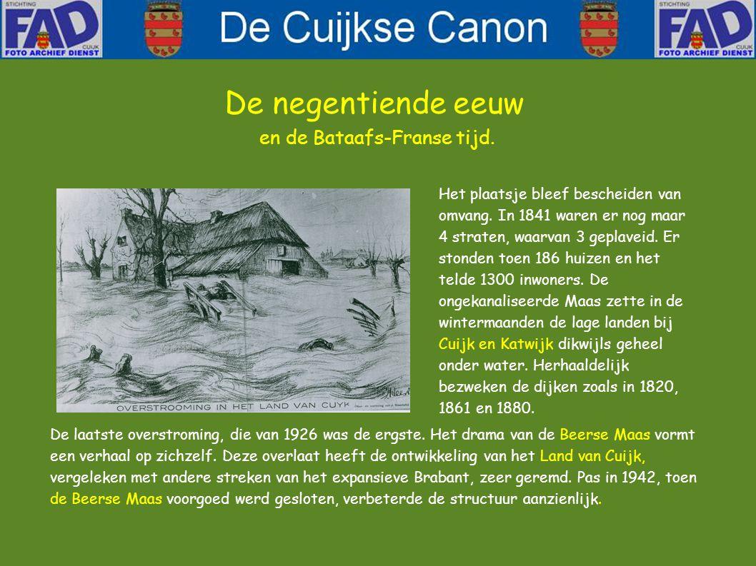 De achttiende eeuw en de Bataafs-Franse tijd. Het dorp Cuijk was in de 18de eeuw niet groot. Een opgave uit 1785 geeft de volgende gegevens: 201 huize