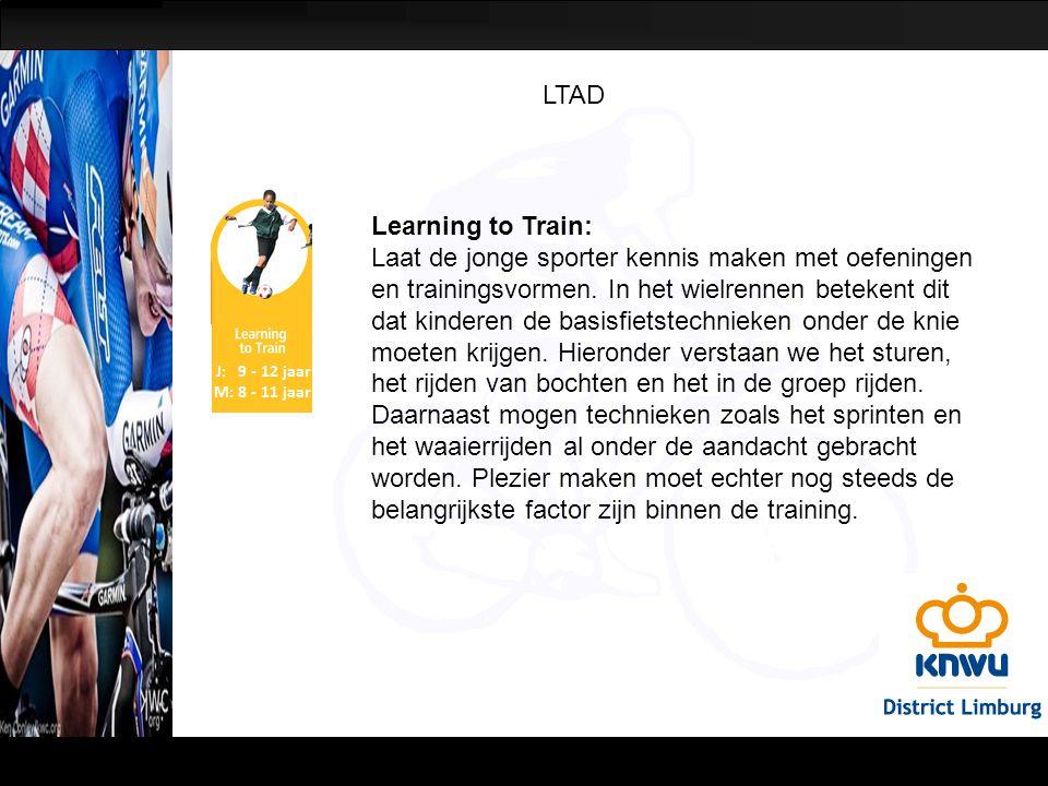 LTAD Learning to Train: Laat de jonge sporter kennis maken met oefeningen en trainingsvormen. In het wielrennen betekent dit dat kinderen de basisfiet