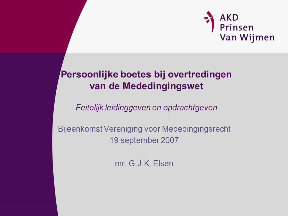 Persoonlijke boetes bij overtredingen van de Mededingingswet Feitelijk leidinggeven en opdrachtgeven Bijeenkomst Vereniging voor Mededingingsrecht 19