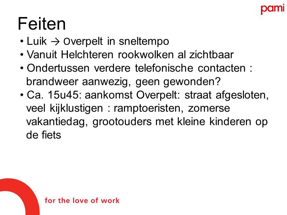• Luik → O verpelt in sneltempo • Vanuit Helchteren rookwolken al zichtbaar • Ondertussen verdere telefonische contacten : brandweer aanwezig, geen gewonden.