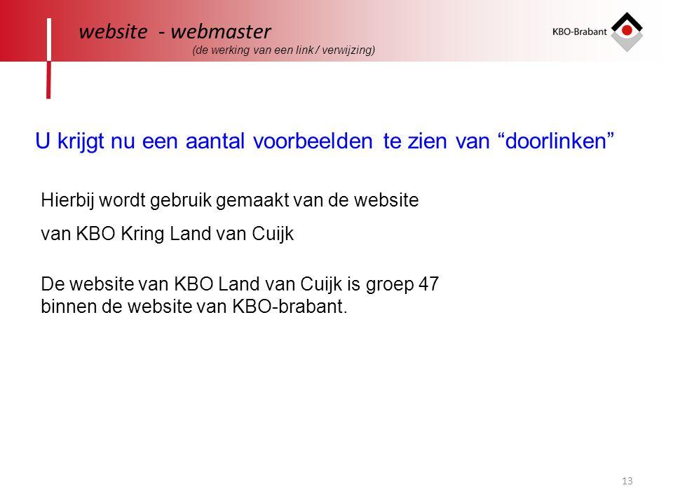 """13 website - webmaster U krijgt nu een aantal voorbeelden te zien van """"doorlinken"""" Hierbij wordt gebruik gemaakt van de website van KBO Kring Land van"""