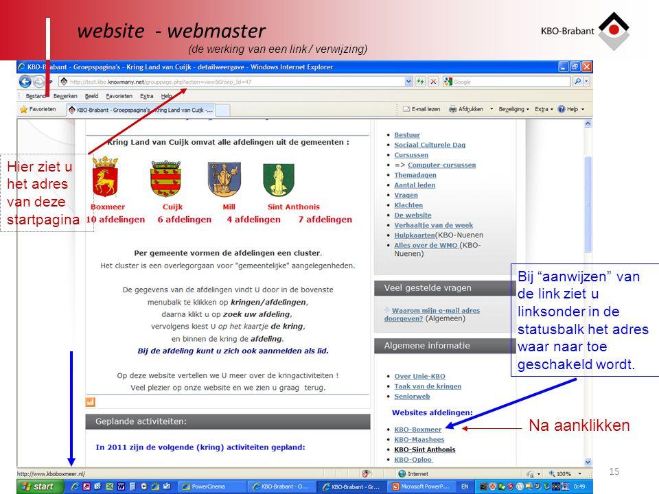 """15 website - webmaster Bij """"aanwijzen"""" van de link ziet u linksonder in de statusbalk het adres waar naar toe geschakeld wordt. Na aanklikken Hier zie"""