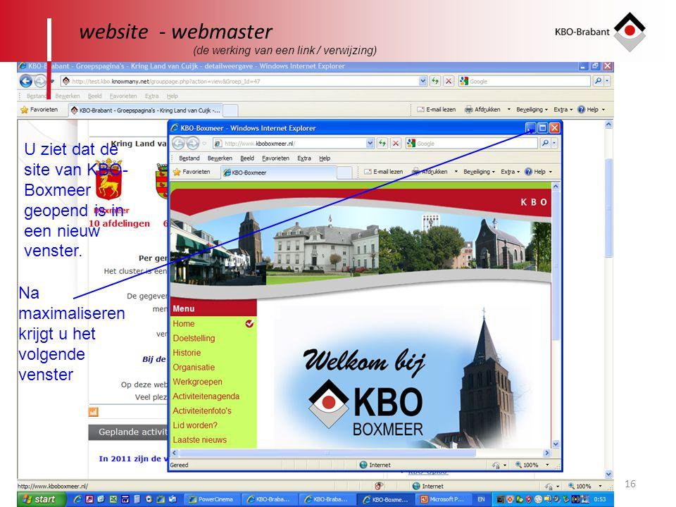 16 website - webmaster U ziet dat de site van KBO- Boxmeer geopend is in een nieuw venster. Na maximaliseren krijgt u het volgende venster (de werking
