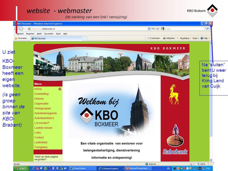 """17 website - webmaster U ziet KBO- Boxmeer heeft een eigen website. (is geen groep binnen de site van KBO- Brabant) Na """"sluiten"""" bent U weer terug bij"""