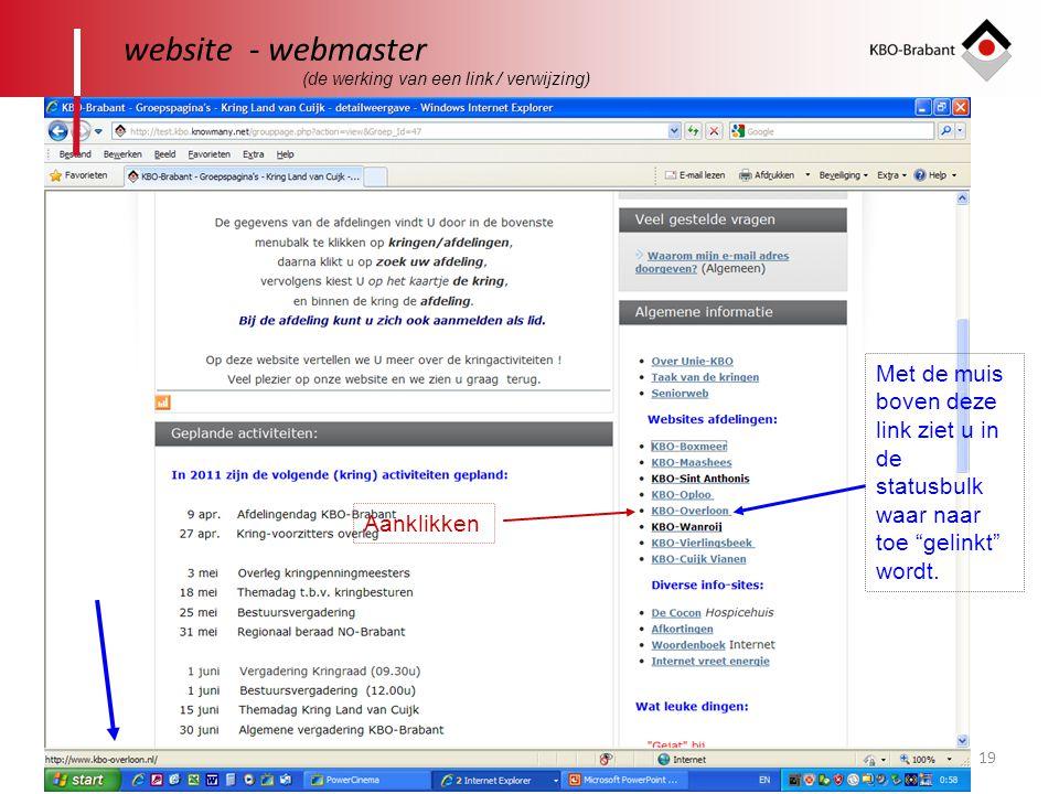 """19 website - webmaster Met de muis boven deze link ziet u in de statusbulk waar naar toe """"gelinkt"""" wordt. Aanklikken (de werking van een link / verwij"""