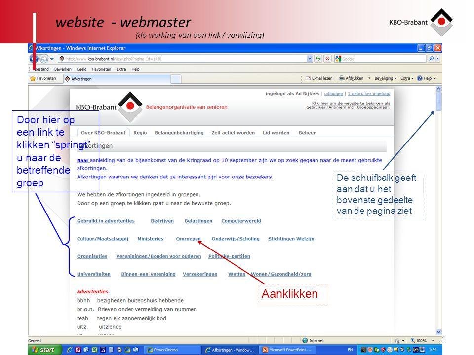 """31 website - webmaster Door hier op een link te klikken """"springt"""" u naar de betreffende groep Aanklikken De schuifbalk geeft aan dat u het bovenste ge"""