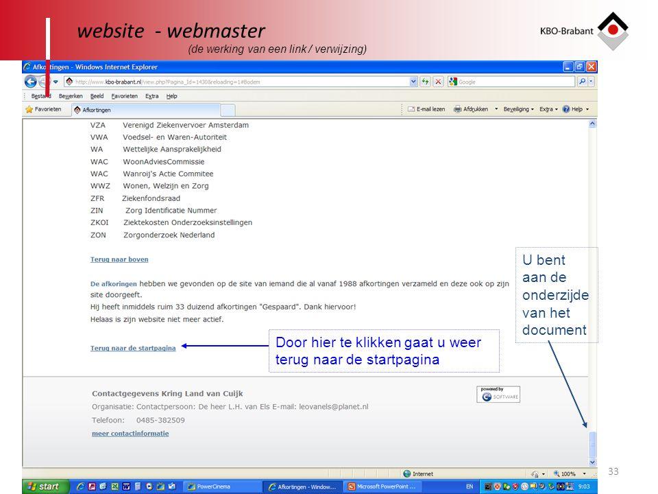 33 website - webmaster U bent aan de onderzijde van het document Door hier te klikken gaat u weer terug naar de startpagina (de werking van een link /