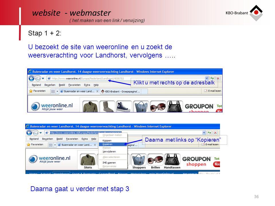 """36 website - webmaster Stap 1 + 2: Klikt u met rechts op de adresbalk Daarna met links op """"Kopieren"""" U bezoekt de site van weeronline en u zoekt de we"""