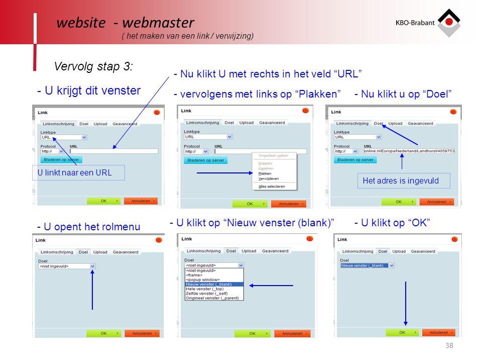 """38 website - webmaster Vervolg stap 3: ( het maken van een link / verwijzing) - U krijgt dit venster - Nu klikt U met rechts in het veld """"URL"""" - vervo"""