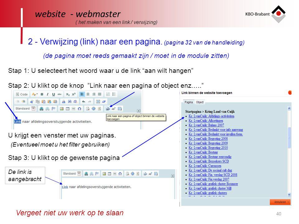 40 website - webmaster ( het maken van een link / verwijzing) 2 - Verwijzing (link) naar een pagina. (pagina 32 van de handleiding) (de pagina moet re