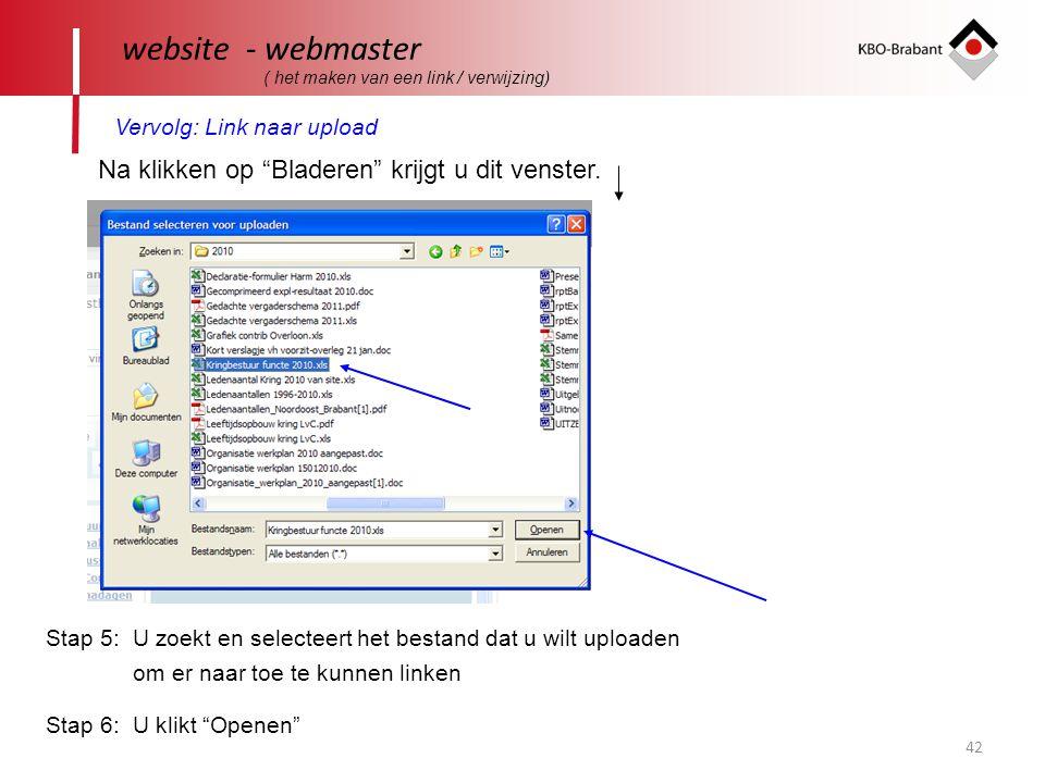"""42 website - webmaster ( het maken van een link / verwijzing) Vervolg: Link naar upload Na klikken op """"Bladeren"""" krijgt u dit venster. Stap 5: U zoekt"""
