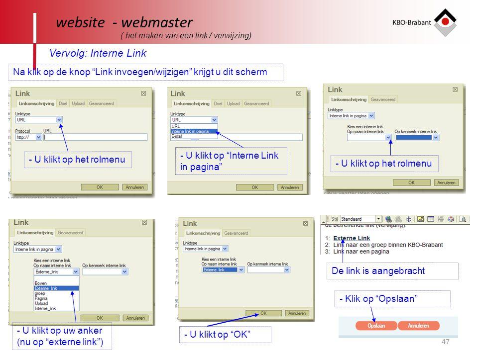 """47 website - webmaster ( het maken van een link / verwijzing) Vervolg: Interne Link Na klik op de knop """"Link invoegen/wijzigen"""" krijgt u dit scherm -"""
