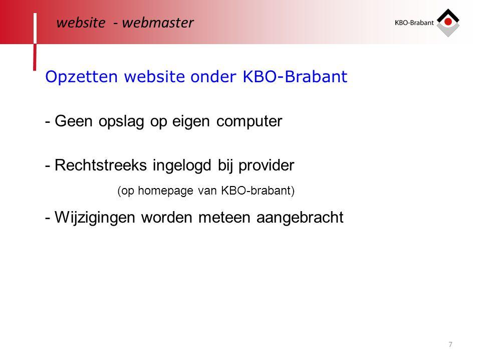 7 website - webmaster - Geen opslag op eigen computer Opzetten website onder KBO-Brabant - Rechtstreeks ingelogd bij provider - Wijzigingen worden met