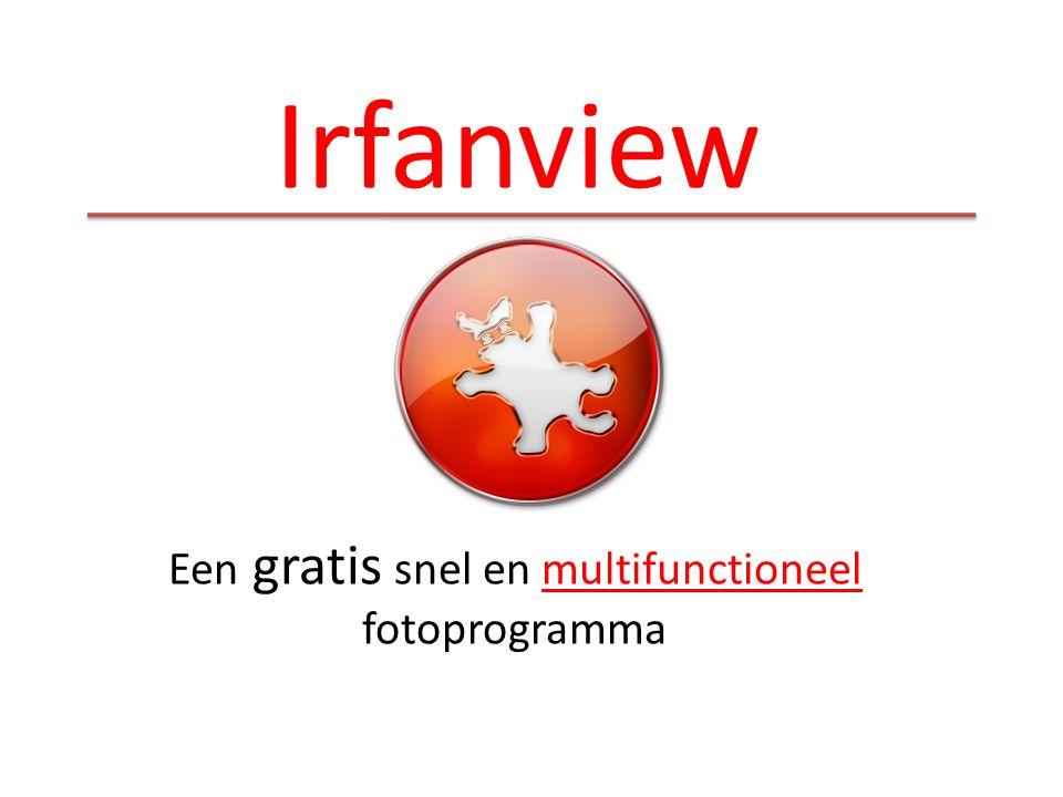 Irfanview Informatie: http://members.upc.nl/j.osch58/programmas/irfanview.htmhttp://members.upc.nl/j.osch58/programmas/irfanview.htm Irfanview downloaden: http://www.irfanview.com/http://www.irfanview.com/ Download op pagina ook via de link: IrfanView languages de Nederlandese taalIrfanView languages en de PlugIns.