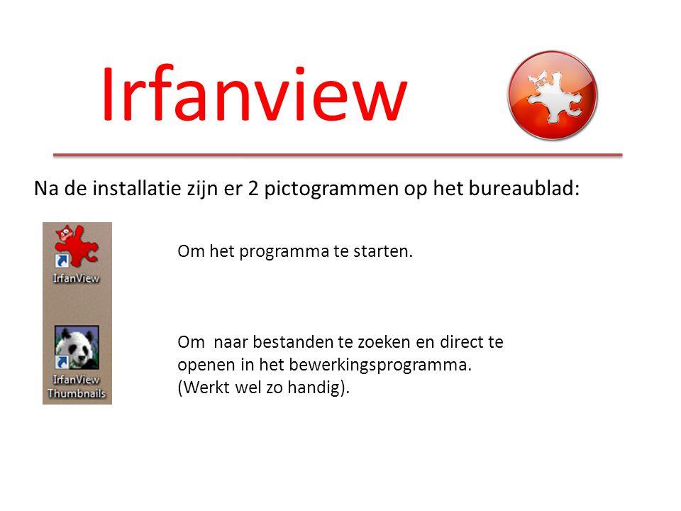 Irfanview Om een bestand te openen kun je ook rechts klikken op een gekozen foto in een map of de Verkenner:
