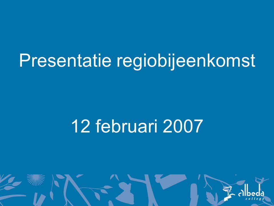 Presentatie regiobijeenkomst 12 februari 2007