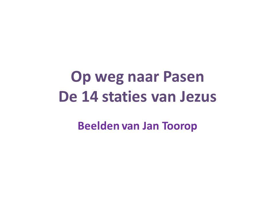 Op weg naar Pasen De 14 staties van Jezus Beelden van Jan Toorop