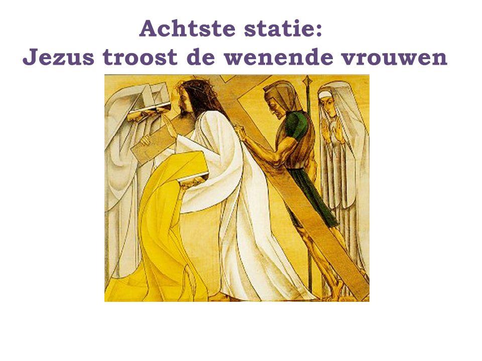 Achtste statie: Jezus troost de wenende vrouwen