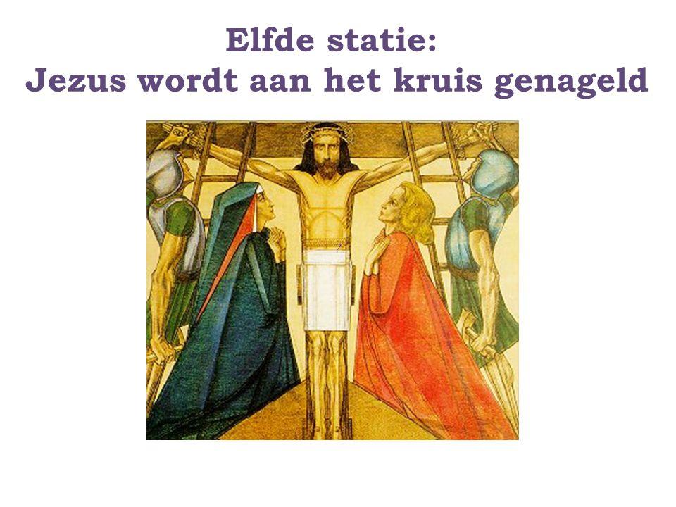 Elfde statie: Jezus wordt aan het kruis genageld ?