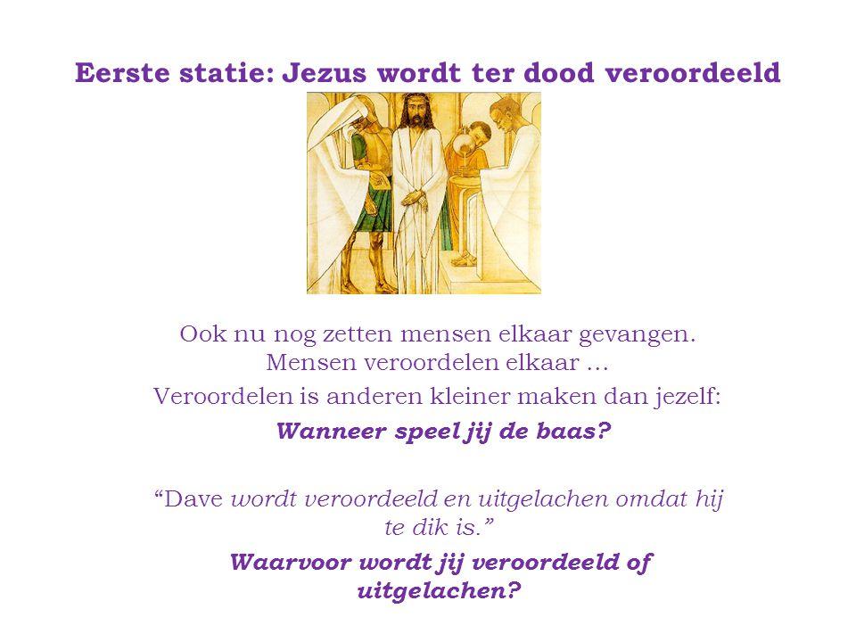 Eerste statie: Jezus wordt ter dood veroordeeld Ook nu nog zetten mensen elkaar gevangen.