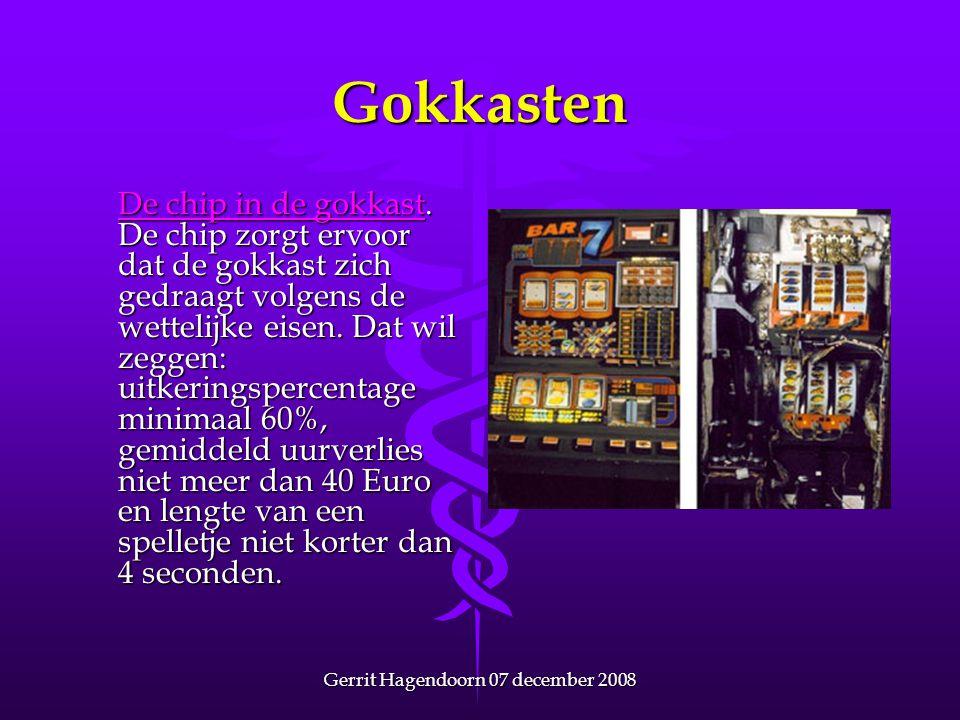 Gerrit Hagendoorn 07 december 2008 Gokkasten De chip in de gokkastDe chip in de gokkast. De chip zorgt ervoor dat de gokkast zich gedraagt volgens de