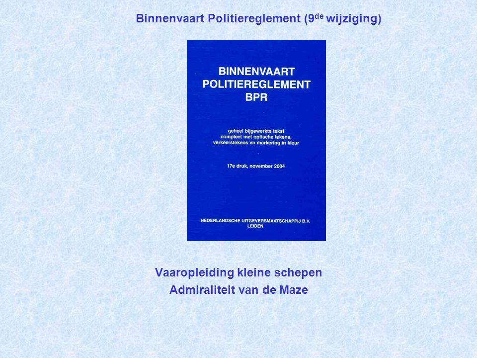 Binnenvaart Politiereglement (9 de wijziging) Vaaropleiding kleine schepen Admiraliteit van de Maze