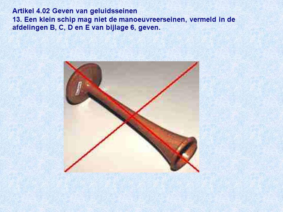 Artikel 4.02 Geven van geluidsseinen 13.