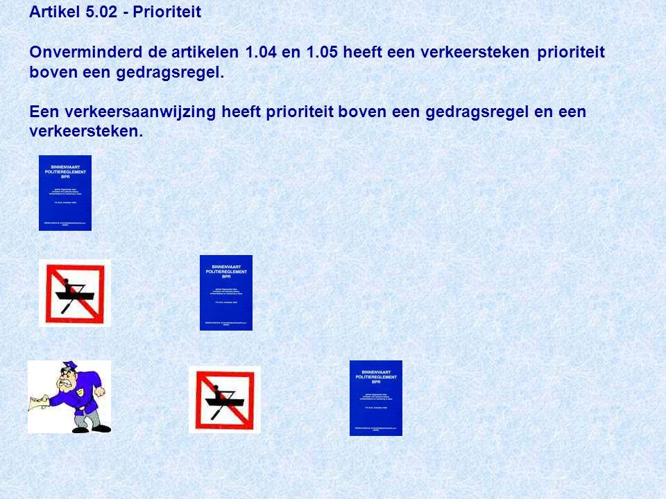 Artikel 5.02 - Prioriteit Onverminderd de artikelen 1.04 en 1.05 heeft een verkeersteken prioriteit boven een gedragsregel.