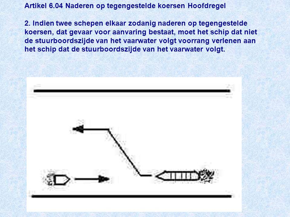 Artikel 6.04 Naderen op tegengestelde koersen Hoofdregel 2.