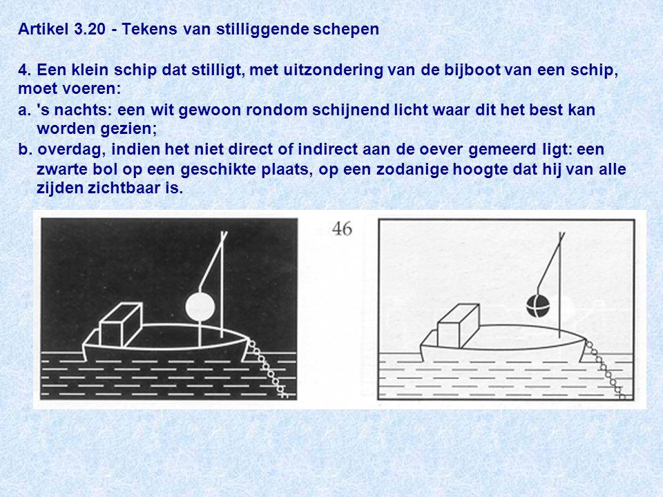 Artikel 3.20 - Tekens van stilliggende schepen 4.