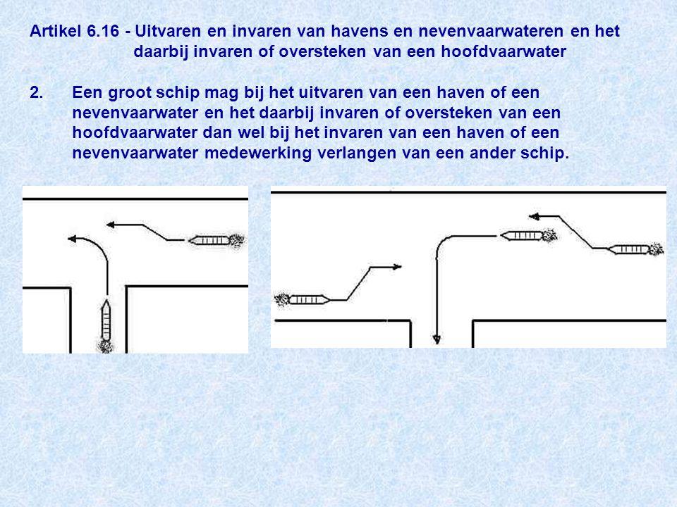 Artikel 6.16 - Uitvaren en invaren van havens en nevenvaarwateren en het daarbij invaren of oversteken van een hoofdvaarwater 2.