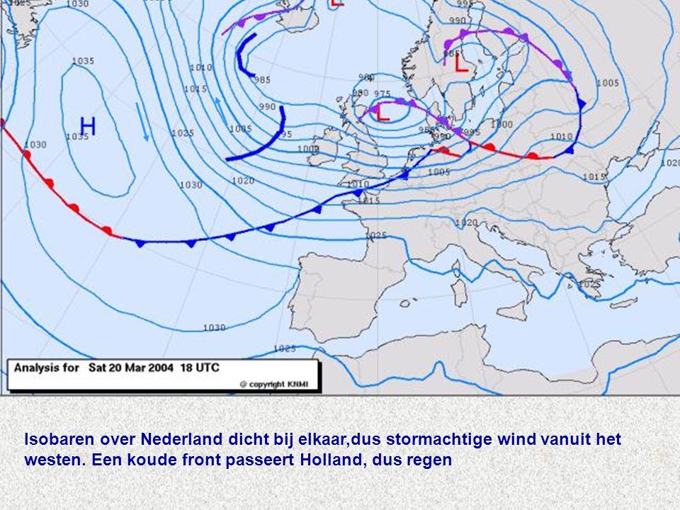 Isobaren over Nederland dicht bij elkaar,dus stormachtige wind vanuit het westen.
