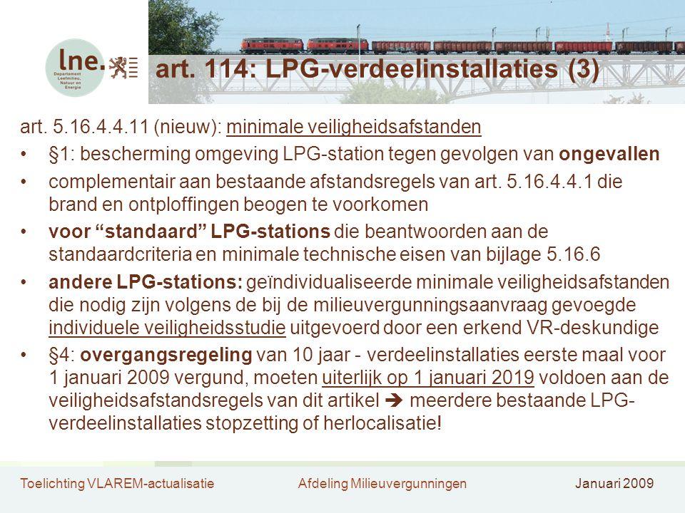 Toelichting VLAREM-actualisatieAfdeling MilieuvergunningenJanuari 2009 art. 114: LPG-verdeelinstallaties (3) art. 5.16.4.4.11 (nieuw): minimale veilig