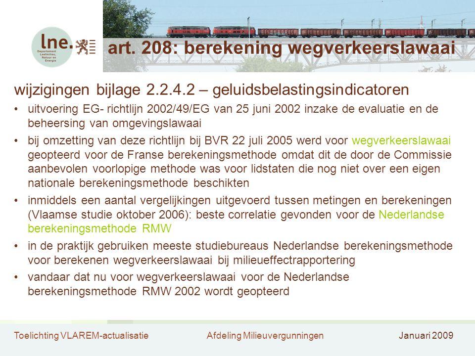 Toelichting VLAREM-actualisatieAfdeling MilieuvergunningenJanuari 2009 art. 208: berekening wegverkeerslawaai wijzigingen bijlage 2.2.4.2 – geluidsbel