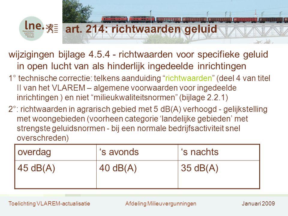 Toelichting VLAREM-actualisatieAfdeling MilieuvergunningenJanuari 2009 art. 214: richtwaarden geluid wijzigingen bijlage 4.5.4 - richtwaarden voor spe