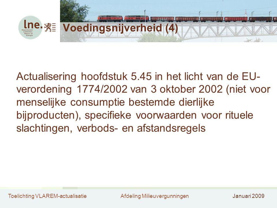 Toelichting VLAREM-actualisatieAfdeling MilieuvergunningenJanuari 2009 Voedingsnijverheid (4) Actualisering hoofdstuk 5.45 in het licht van de EU- ver