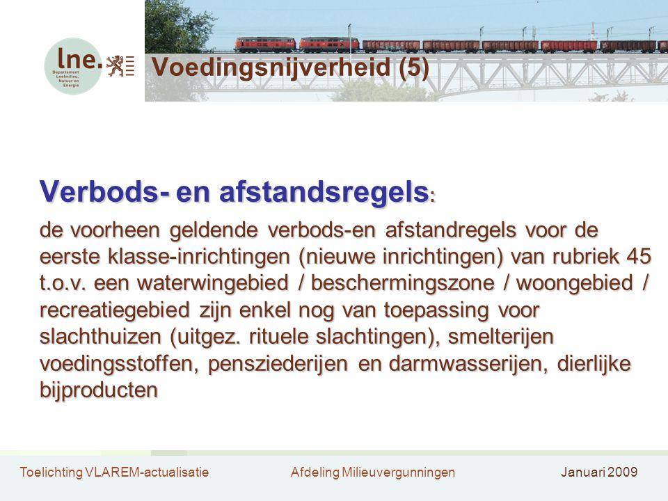 Toelichting VLAREM-actualisatieAfdeling MilieuvergunningenJanuari 2009 Voedingsnijverheid (5) Verbods- en afstandsregels : de voorheen geldende verbod