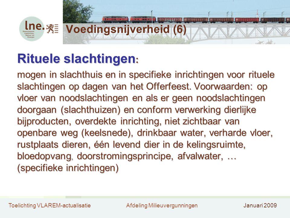 Toelichting VLAREM-actualisatieAfdeling MilieuvergunningenJanuari 2009 Voedingsnijverheid (6) Rituele slachtingen : mogen in slachthuis en in specifie