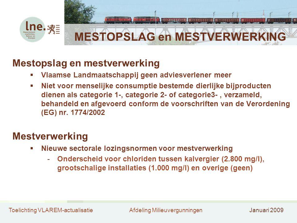 Toelichting VLAREM-actualisatieAfdeling MilieuvergunningenJanuari 2009 MESTOPSLAG en MESTVERWERKING Mestopslag en mestverwerking  Vlaamse Landmaatsch