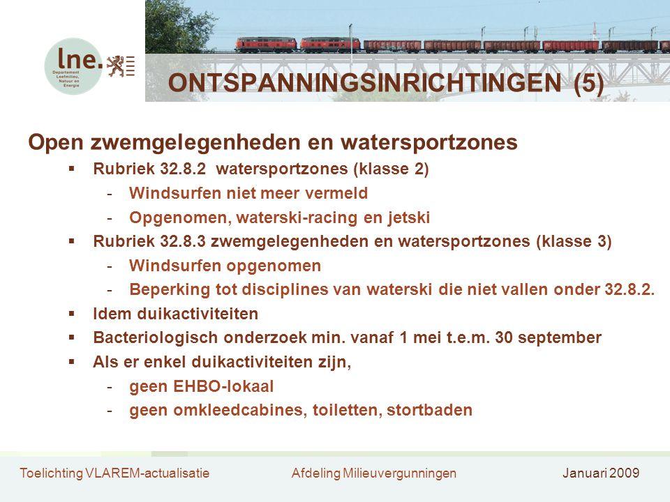 Toelichting VLAREM-actualisatieAfdeling MilieuvergunningenJanuari 2009 ONTSPANNINGSINRICHTINGEN (5) Open zwemgelegenheden en watersportzones  Rubriek