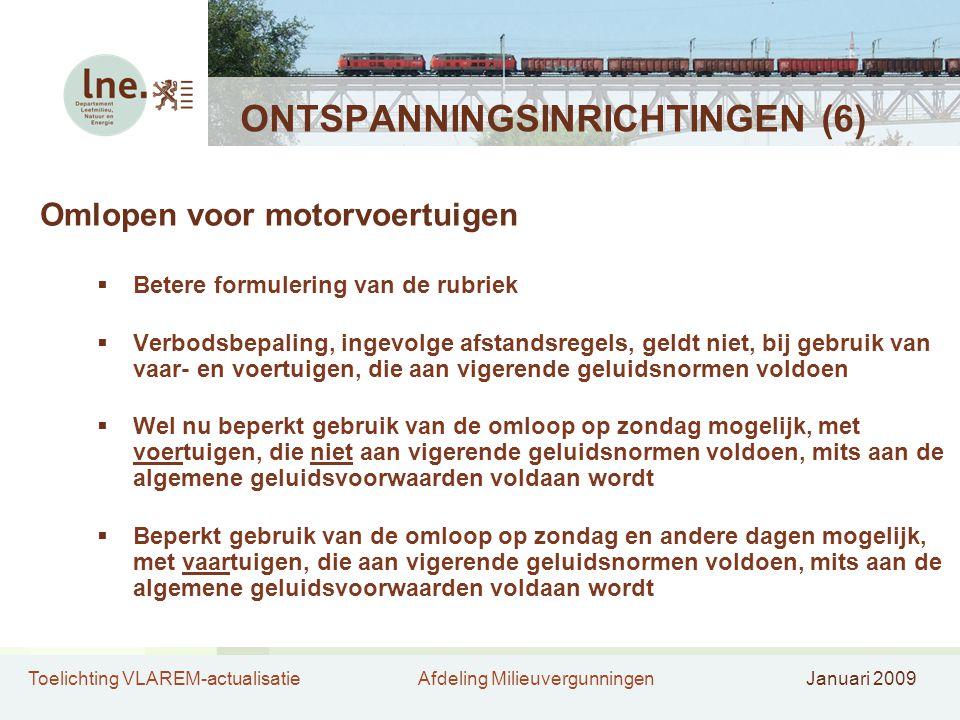 Toelichting VLAREM-actualisatieAfdeling MilieuvergunningenJanuari 2009 ONTSPANNINGSINRICHTINGEN (6) Omlopen voor motorvoertuigen  Betere formulering