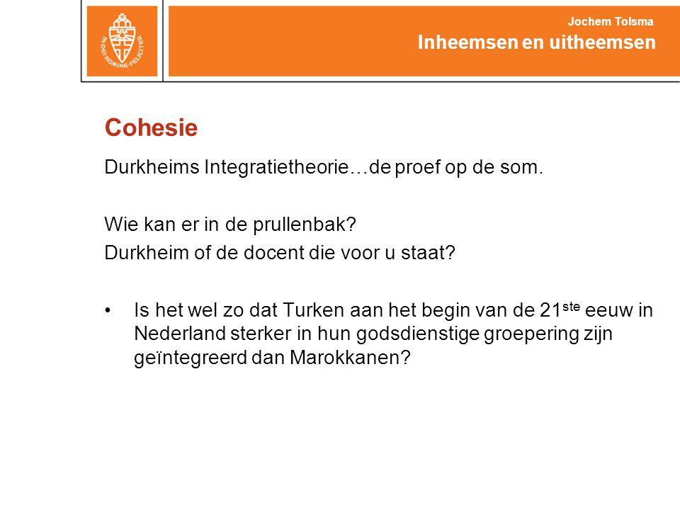 Cohesie Durkheims Integratietheorie…de proef op de som. Wie kan er in de prullenbak? Durkheim of de docent die voor u staat? •Is het wel zo dat Turken